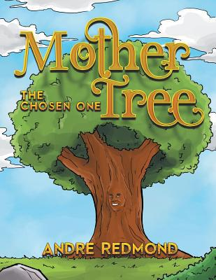 Mother Tree - The Chosen One - Andre Redmond